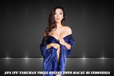 Apa itu Taruhan Togel Online Toto Macau Di Indonesia